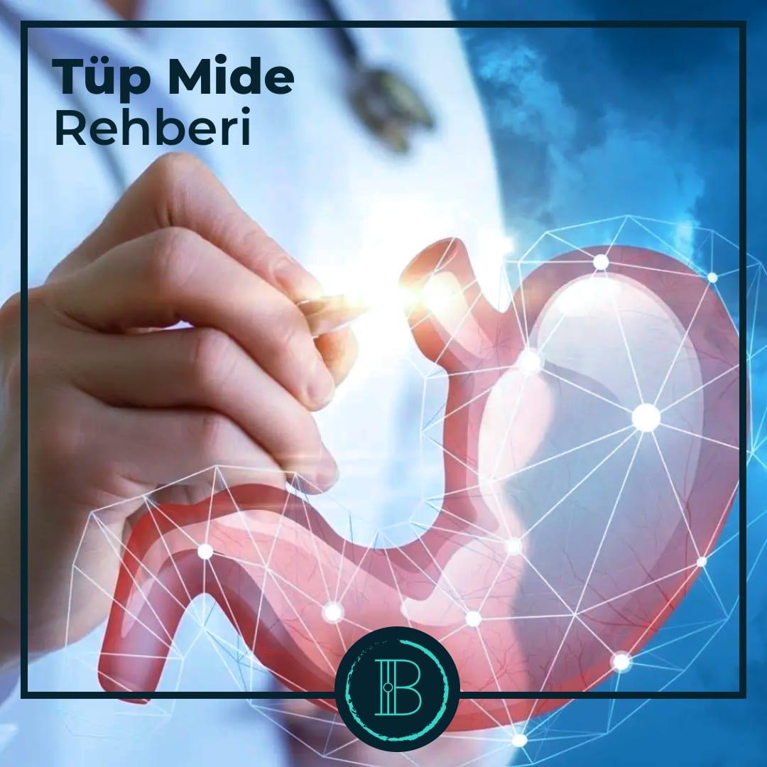 Tüp Mide Rehberi - Prof. Dr. Burak Kavlakoğlu